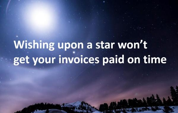 Wishing on a star will not get invoices paid
