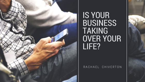 Is your business taking over your life_